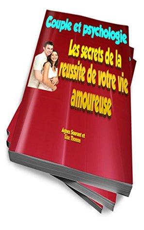 Couple et psychologie : les secrets de la réussite de votre vie amoureuse