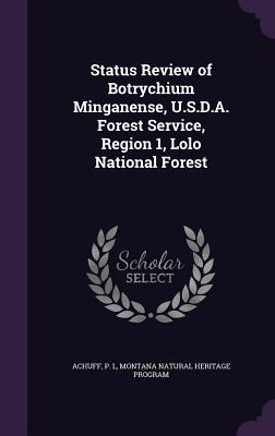 Status Review of Botrychium Minganense, U.S.D.A. Forest Service, Region 1, Lolo National Forest