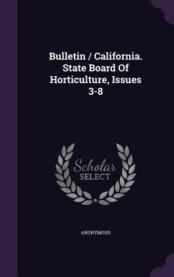 Bulletin / California. State Board of Horticulture, Issues 3-8