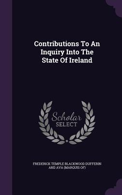 Contributions to an Inquiry Into the State of Ireland