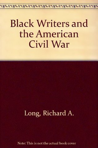 Black Writers And The American Civil War