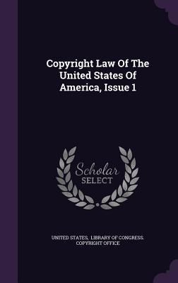 Copyright Law of the United States of America, Issue 1