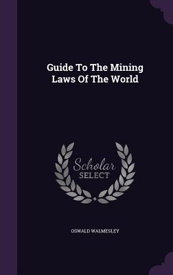 Guide to the Mining Laws of the World