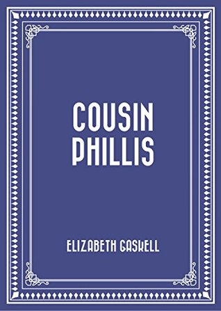 Ebook Cousin Phillis by Elizabeth Gaskell PDF!