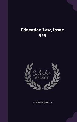 Education Law, Issue 474