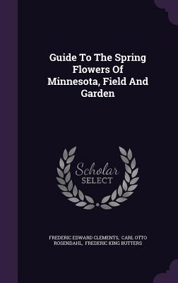 Guide to the Spring Flowers of Minnesota, Field and Garden