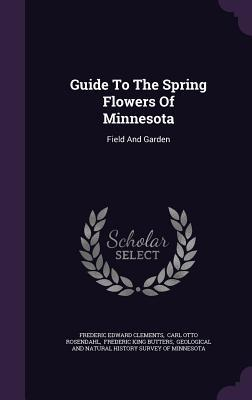 Guide to the Spring Flowers of Minnesota: Field and Garden