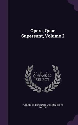 Opera, Quae Supersunt, Volume 2