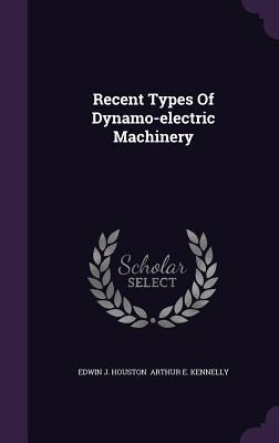Recent Types of Dynamo-Electric Machinery