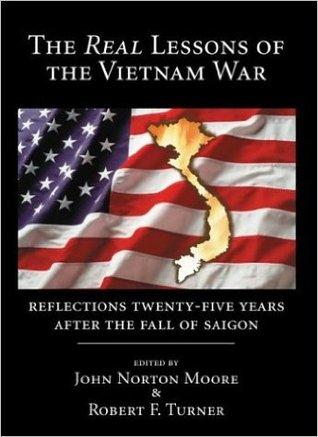The Real Lessons of the Vietnam War by John Norton Moore