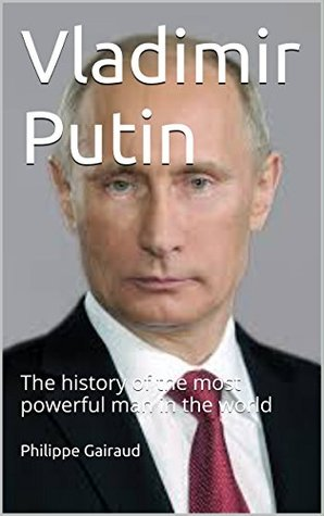 Vladimir Putin Biography: The history of the most powerful man in the world