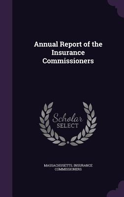 Annual Report of the Insurance Commissioners