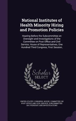 National Institutes of Health Minority Hiring and Promotion Policies: Hearing Before the Subcommittee on Oversight and Investigations of the Committee on Post Office and Civil Service, House of Representatives, One Hundred Third Congress, First Session,