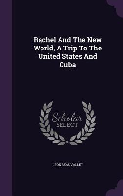 Rachel and the New World, a Trip to the United States and Cuba