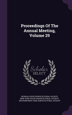 Proceedings of the Annual Meeting, Volume 29
