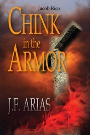 Jacob Rico: Chink in the Armor (Jacob Rico Series Book 1)