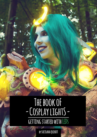 The Book of Cosplay Lights - Getting Started with LEDs