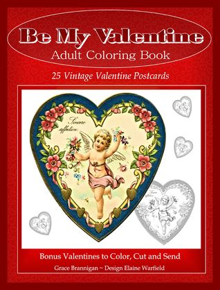 Be My Valentine Adult Coloring Book by Grace Brannigan