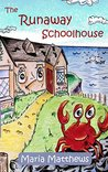 The Runaway Schoolhouse
