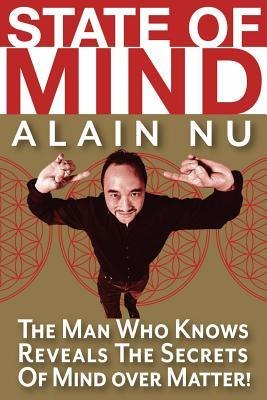 State Of Mind: The Man Who Knows Reveals The Secrets of Mind Over Matter