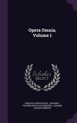 Opera Omnia, Volume 1