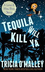Tequila Will Kill Ya (The Althea Rose Mystery, #2.5)
