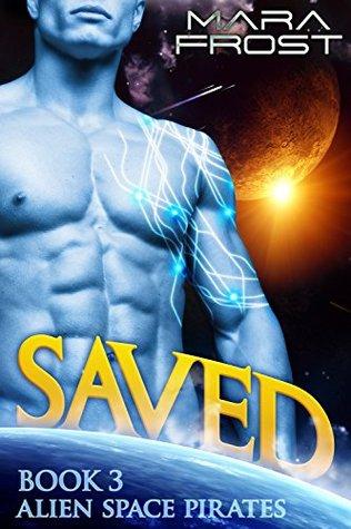 Saved (Alien Space Pirates, #3)