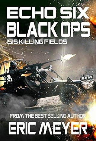 ISIS Killing Fields (Echo Six: Black Ops #9)