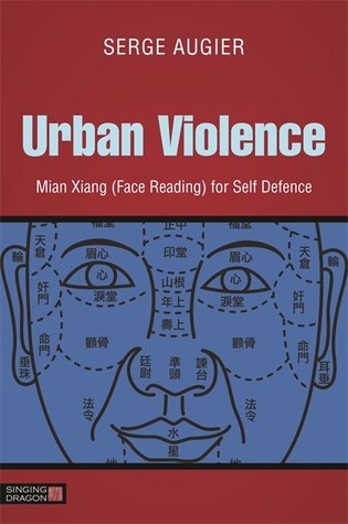 Urban Violence: Mian Xiang (Face Reading) for Self Defence