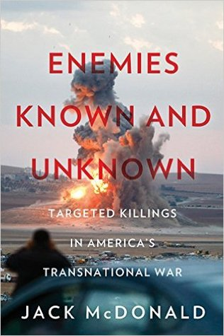 Enemies Known and Unknown: Targeted Killings in America's Transnational Wars
