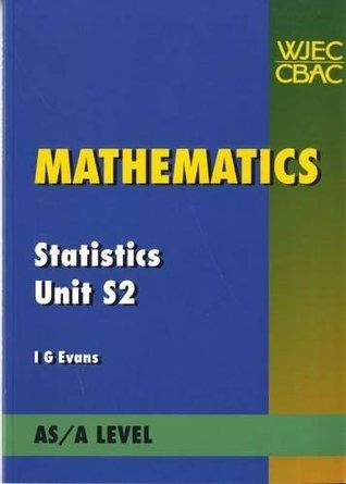 Mathematics Statistics Unit S2: Unit S2