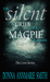 The Silent Cries of a Magpie by Donna AnnMarie Smith