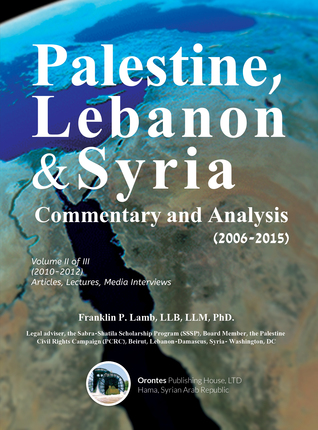 Palestine, Lebanon & Syria (Commentary and Analysis 2010-2012)