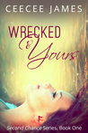 Wrecked and Yours (Second Chance #1)