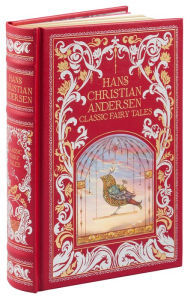 Hans Christian Andersen: Classic Fairy Tales (Barnes & Noble Collectible Edition)