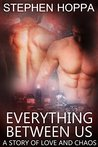 Everything Between Us by Stephen Hoppa