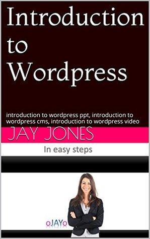 Introduction to Wordpress: introduction to wordpress ppt, introduction to wordpress cms, introduction to wordpress video