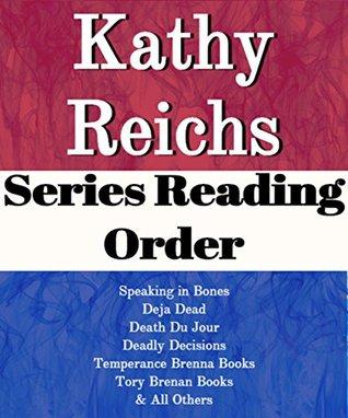 List Series: Kathy Reichs: Series Reading Order: Speaking in Bones, Temperance Brennan Books, Tory Brennan Books, Bones Never Lie, Bones of the Lost, Bones in Her Pocket by Kathy Reichs