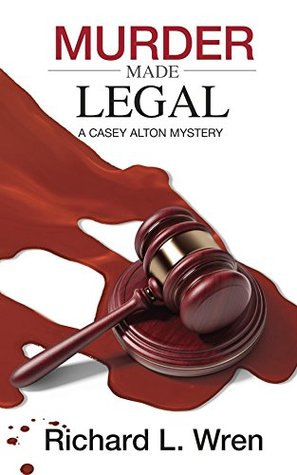 Murder Made Legal: A Casey Alton Mystery
