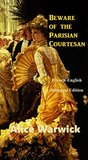 Beware of the Parisian Courtesan: French-English Bilingual Edition