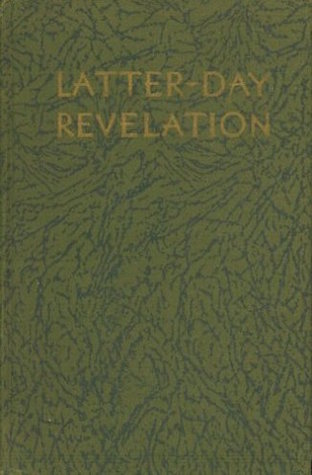 Latter-day Revelation: Selections from the Book of Doctrine and Covenants of The Church of Jesus Christ of Latter-day Saints