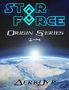 Star Force: Origin Series Box Set (1-4)