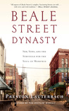 Beale Street Dynasty: Sex, Song, and the Struggle for the Soul of Memphis