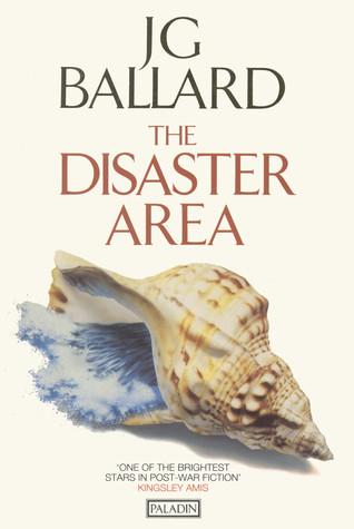 Disaster Area by J.G. Ballard