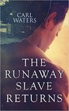 The Runaway Slave Returns (Burning Uncle Tom's Cabin #0.5)