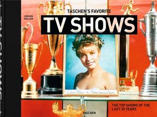 TASCHEN's Favorite TV Shows: The Top Shows of the Last 25 Years por Jürgen Müller