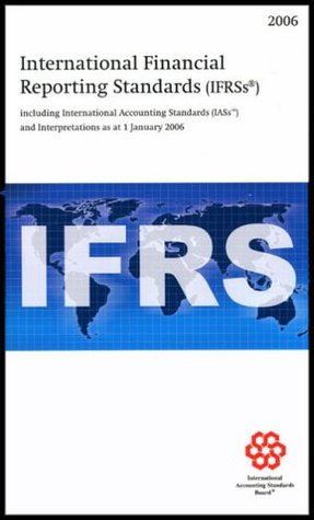International Financial Reporting Standards (IFRS): including International Accounting Standards (IAS) and Interpretations as at 1 January 2006: ... and Interpretations as at 1 January 2006