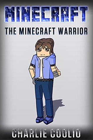 KIDS BOOKS: The Minecraft Warrior (Books For Kids 4-8, Books For Boys 6-8, Girl Books For 9-12)