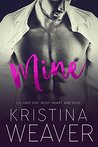 MINE Part 1 (Mine, #1; Bad Boys and Billionaires, #10)