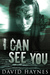 I Can See You by David Haynes